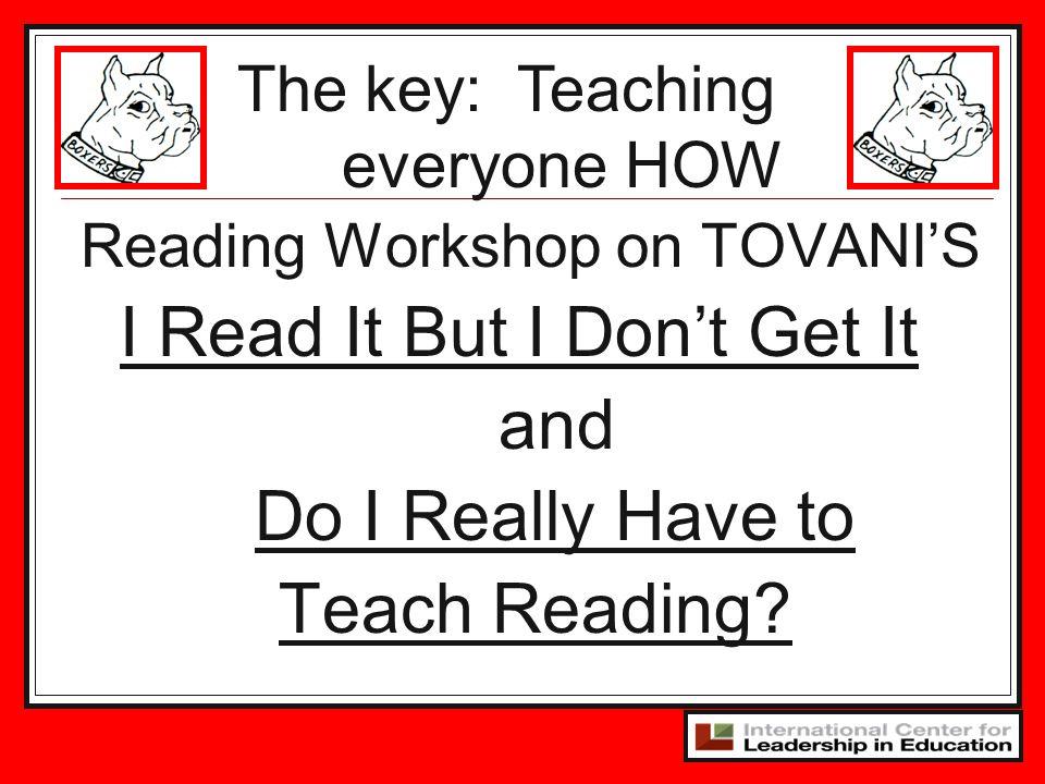 I Read It But I Don't Get It and Do I Really Have to Teach Reading