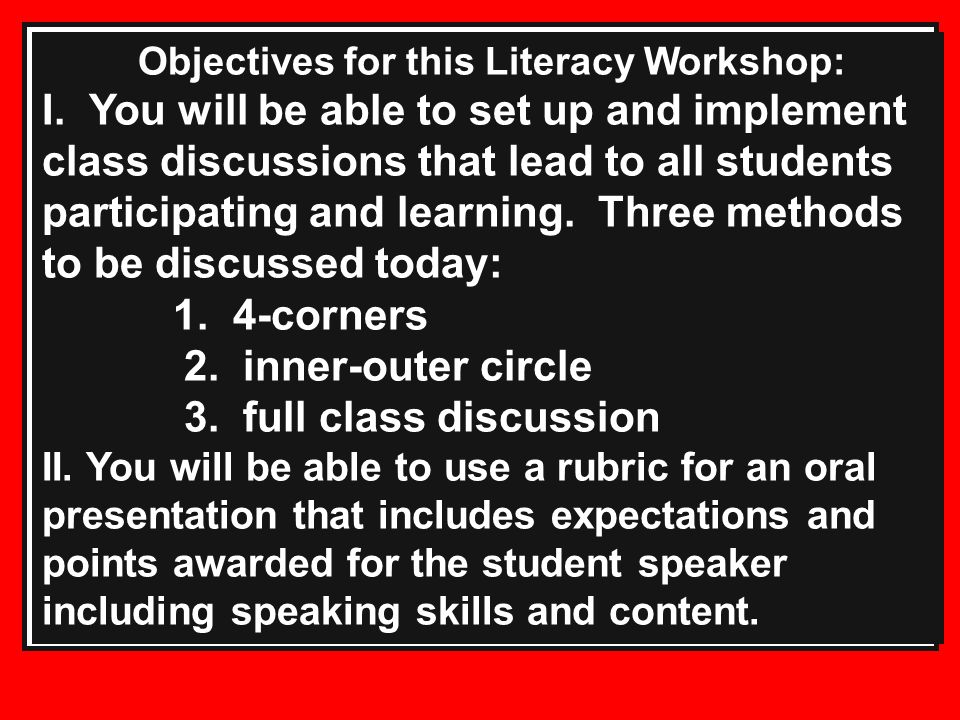 Objectives for this Literacy Workshop:
