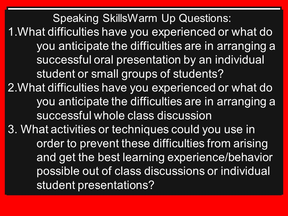 Speaking SkillsWarm Up Questions: