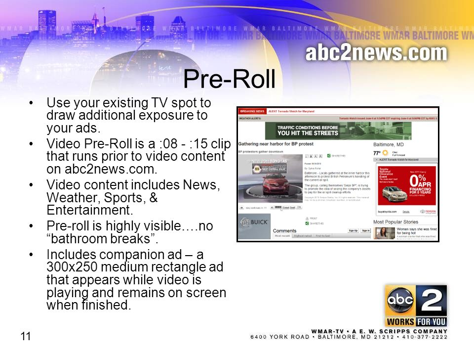 Pre-Roll Use your existing TV spot to draw additional exposure to your ads.
