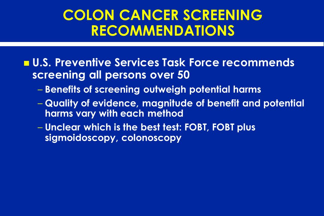COLON CANCER SCREENING RECOMMENDATIONS