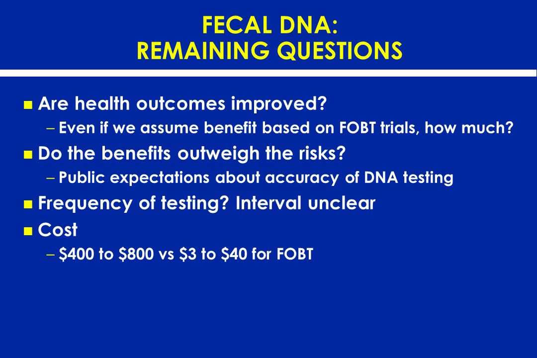 FECAL DNA: REMAINING QUESTIONS
