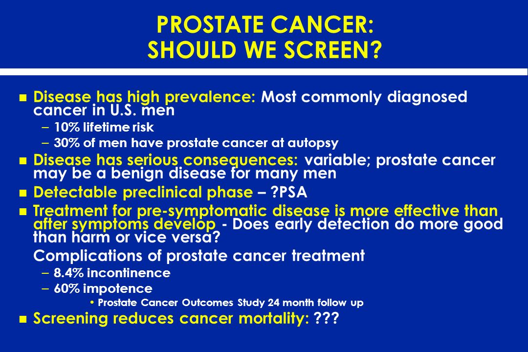 PROSTATE CANCER: SHOULD WE SCREEN