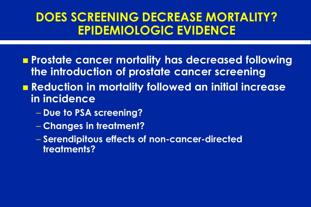 DOES SCREENING DECREASE MORTALITY EPIDEMIOLOGIC EVIDENCE