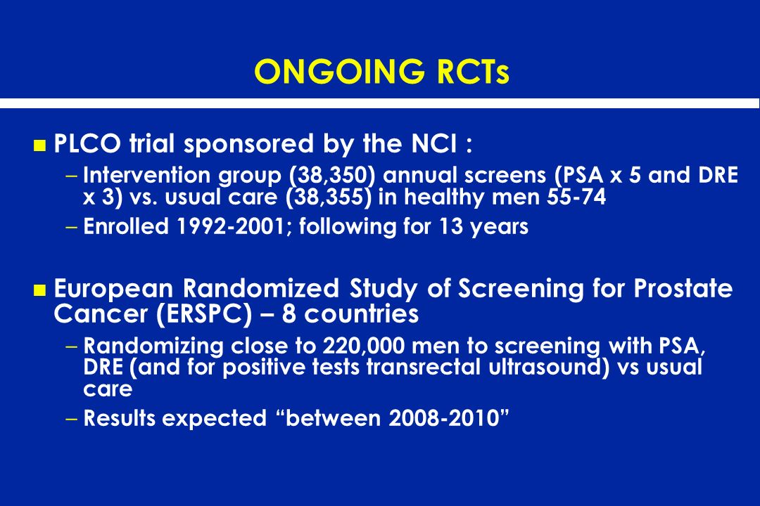 ONGOING RCTs PLCO trial sponsored by the NCI :