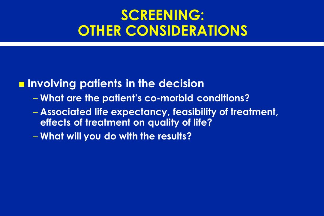 SCREENING: OTHER CONSIDERATIONS