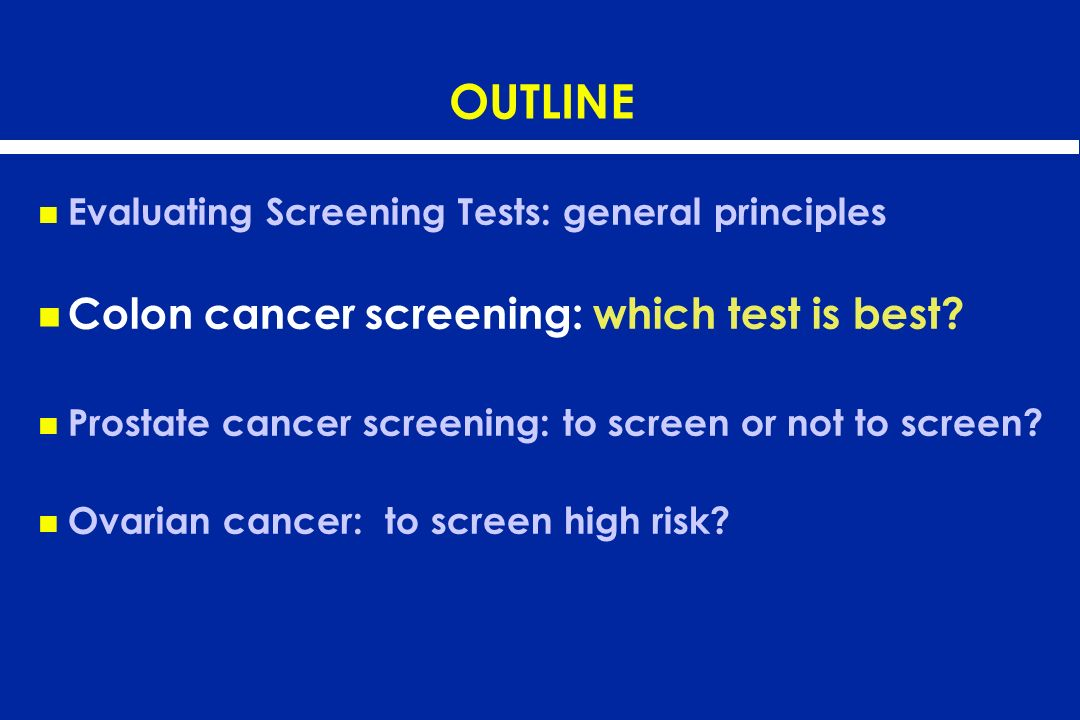 OUTLINE Colon cancer screening: which test is best