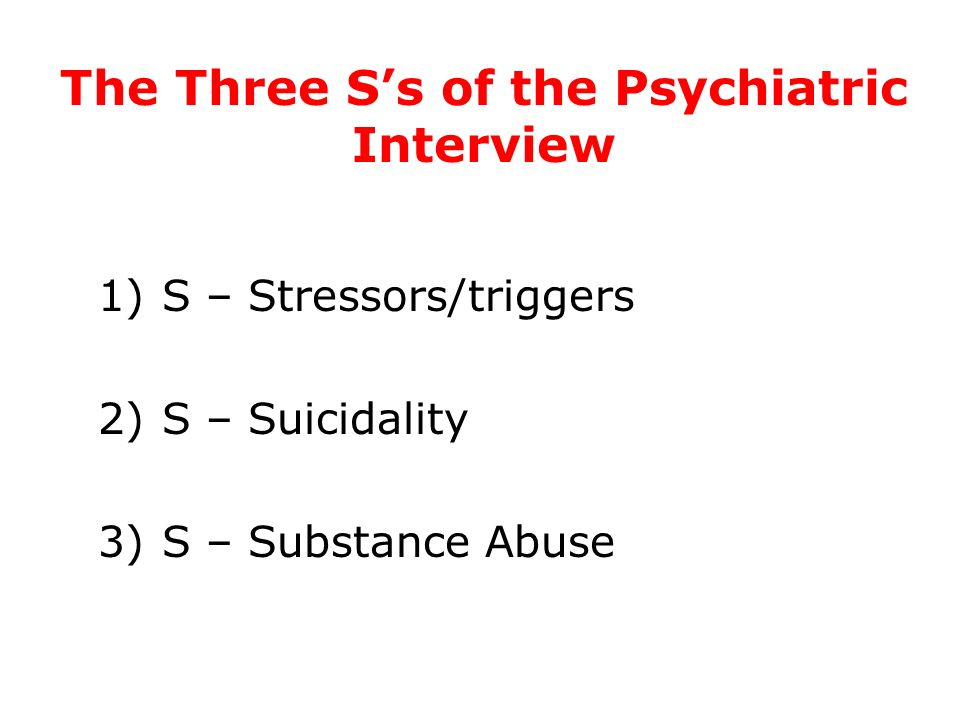 The Three S's of the Psychiatric Interview
