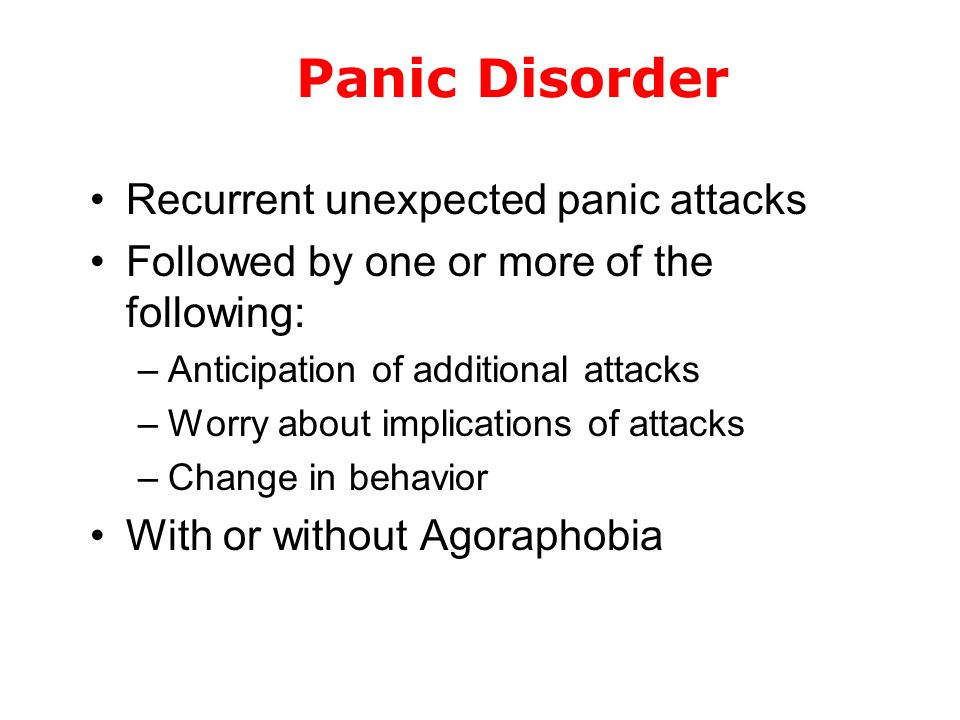 Panic Disorder Recurrent unexpected panic attacks
