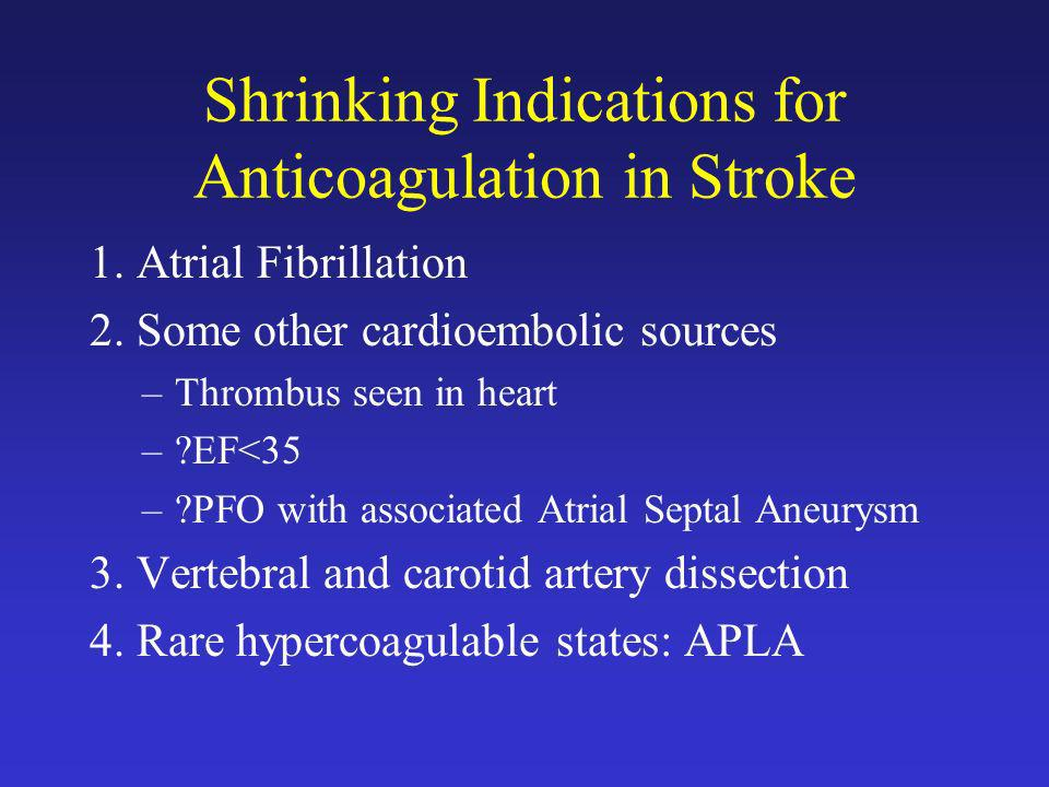 Shrinking Indications for Anticoagulation in Stroke