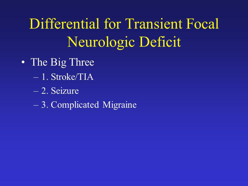 Differential for Transient Focal Neurologic Deficit