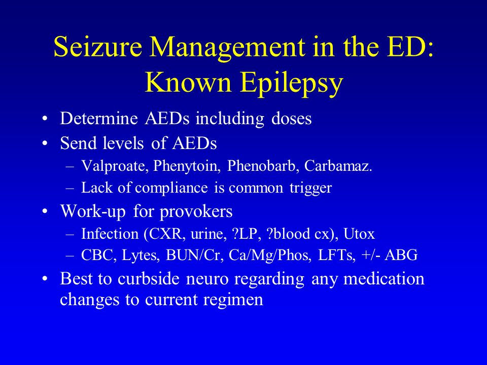 Seizure Management in the ED: Known Epilepsy