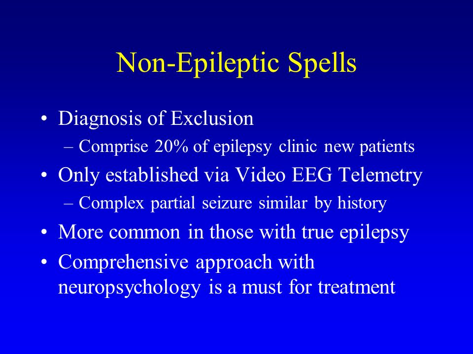 Non-Epileptic Spells Diagnosis of Exclusion