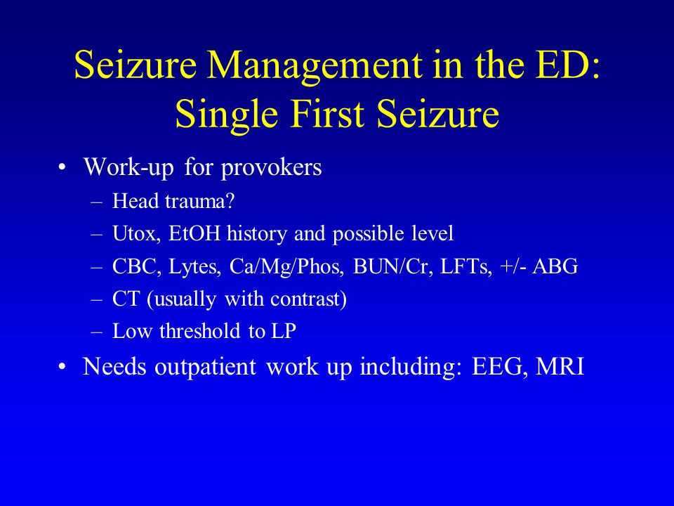 Seizure Management in the ED: Single First Seizure