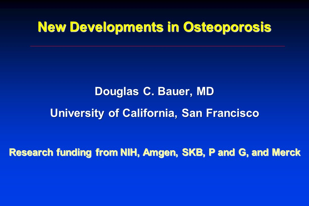 New Developments in Osteoporosis