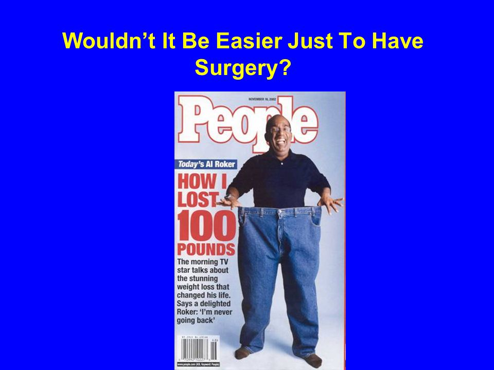 Wouldn't It Be Easier Just To Have Surgery