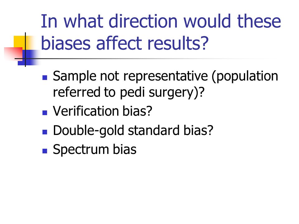 In what direction would these biases affect results