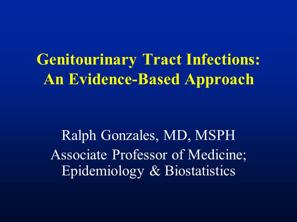 Genitourinary Tract Infections: An Evidence-Based Approach