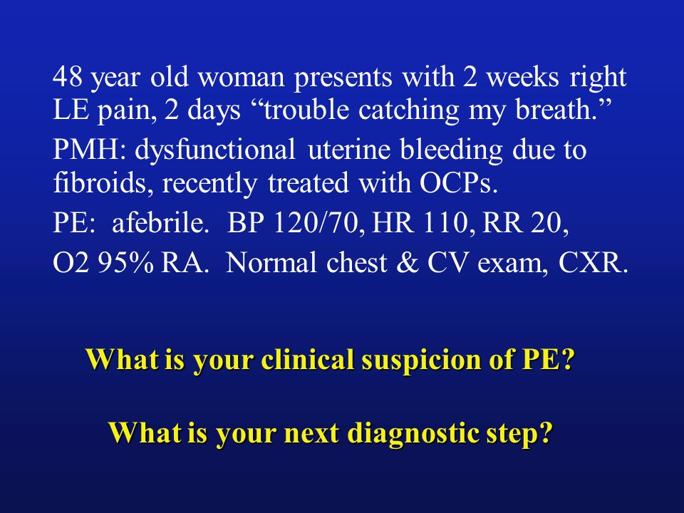 What is your clinical suspicion of PE