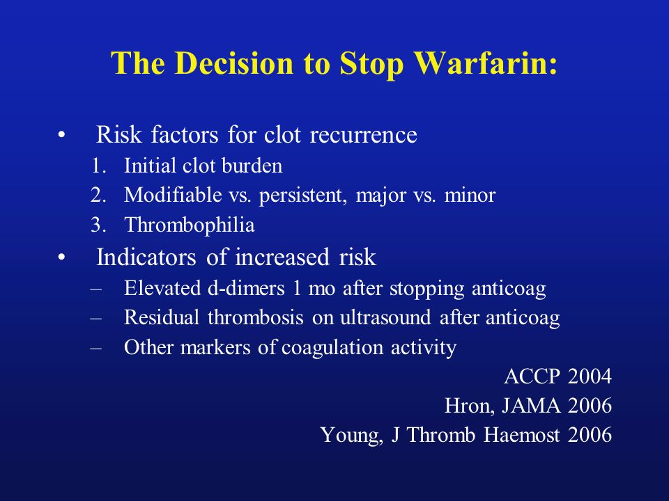The Decision to Stop Warfarin: