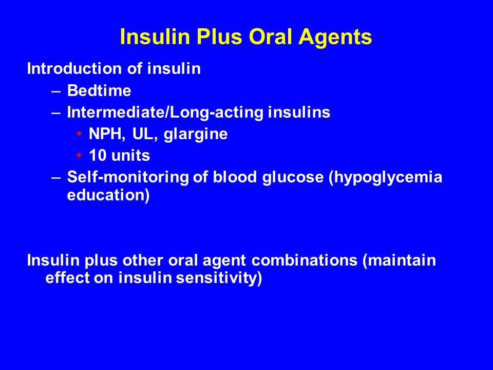 Insulin Plus Oral Agents