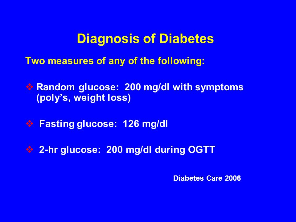 Diagnosis of Diabetes Two measures of any of the following: