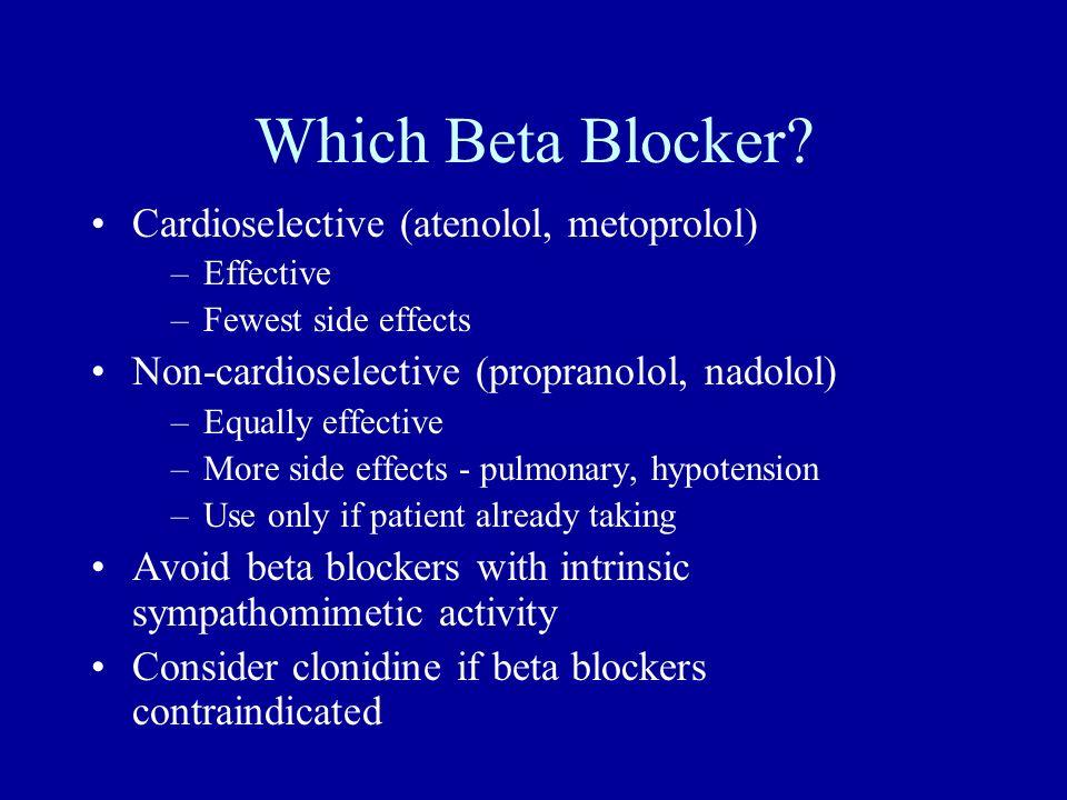 Which Beta Blocker Cardioselective (atenolol, metoprolol)