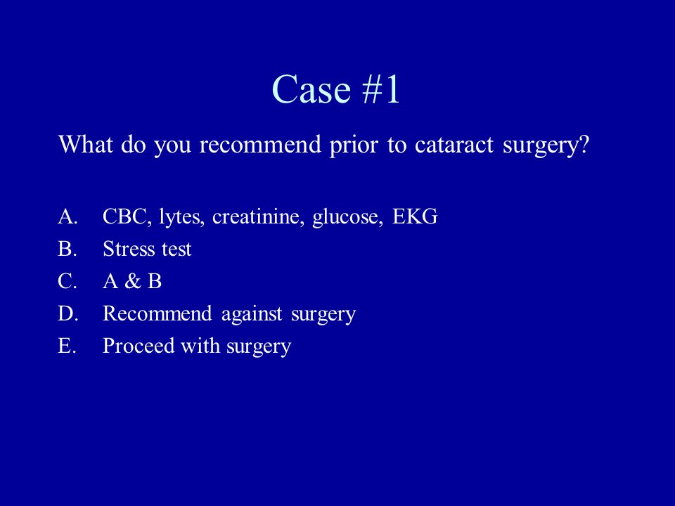Case #1 What do you recommend prior to cataract surgery