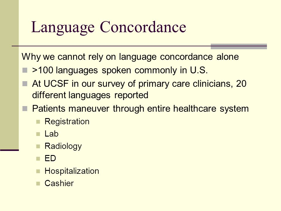 Language Concordance Why we cannot rely on language concordance alone