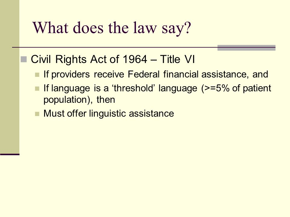 What does the law say Civil Rights Act of 1964 – Title VI