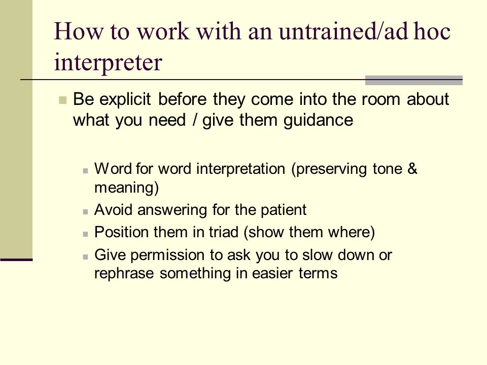How to work with an untrained/ad hoc interpreter