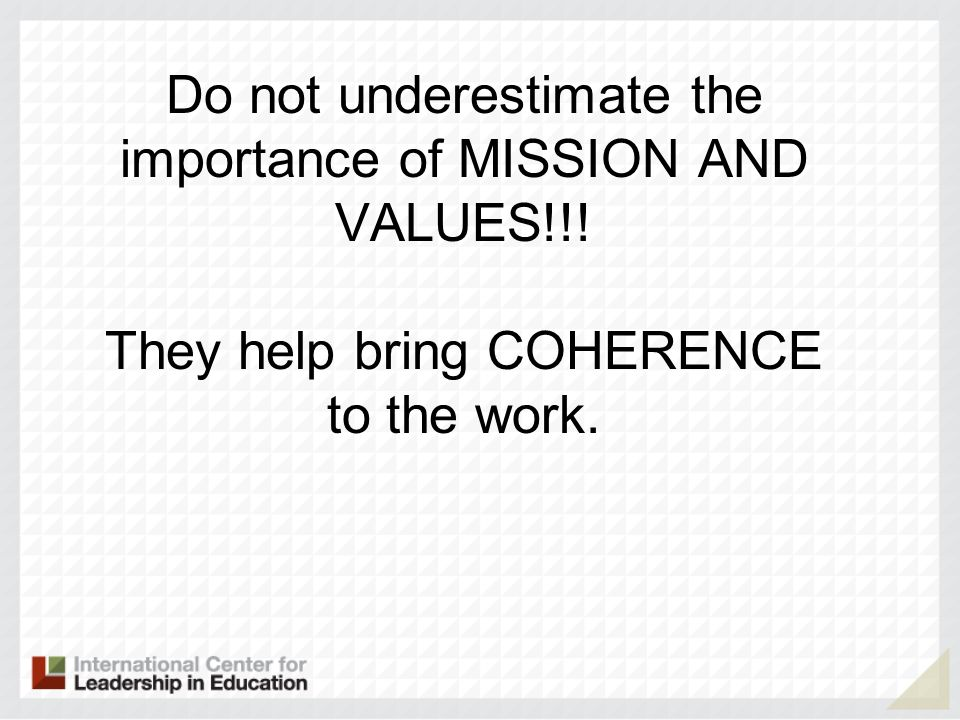 Do not underestimate the importance of MISSION AND VALUES