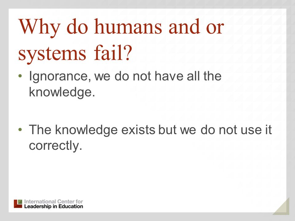 Why do humans and or systems fail