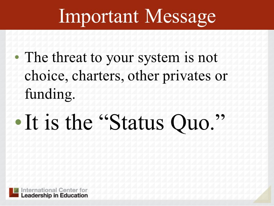 It is the Status Quo. Important Message