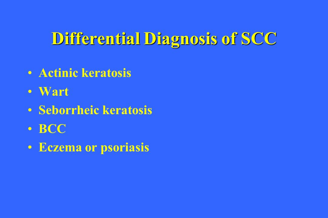 Differential Diagnosis of SCC