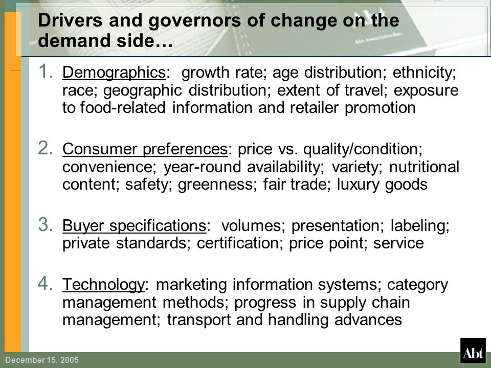 Drivers and governors of change on the demand side…