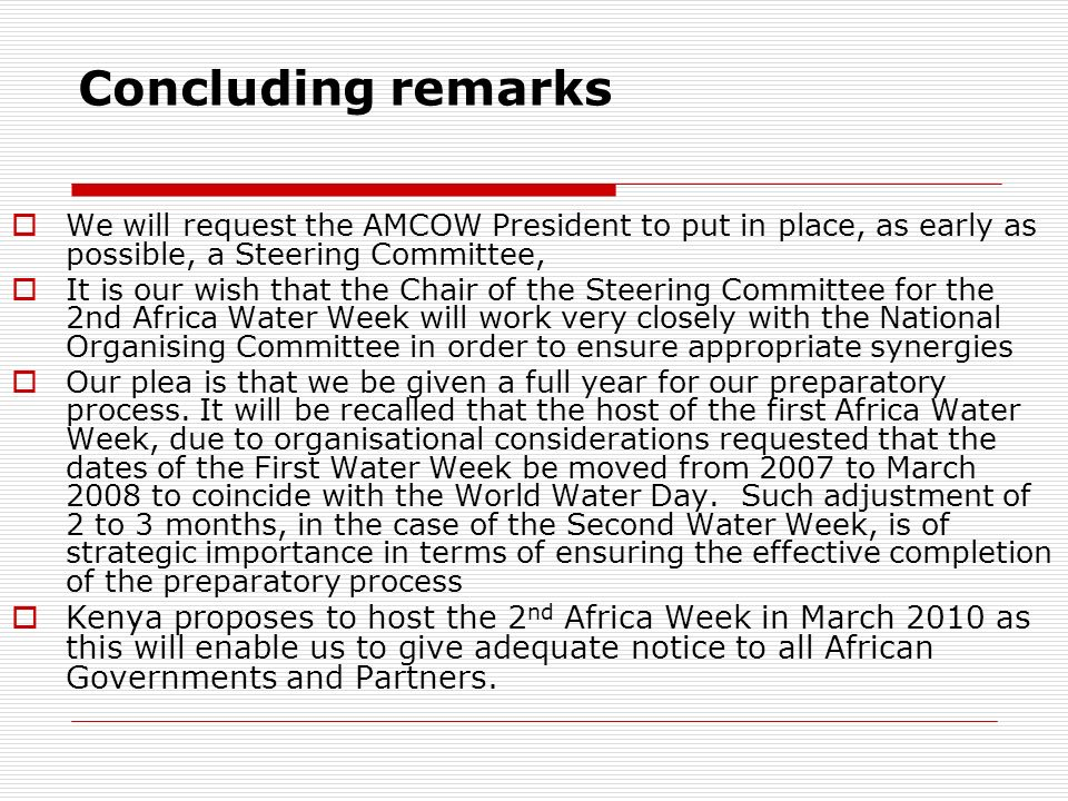 Concluding remarks We will request the AMCOW President to put in place, as early as possible, a Steering Committee,