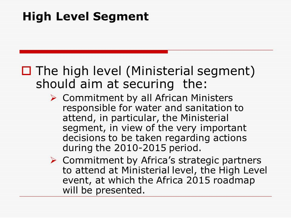 The high level (Ministerial segment) should aim at securing the: