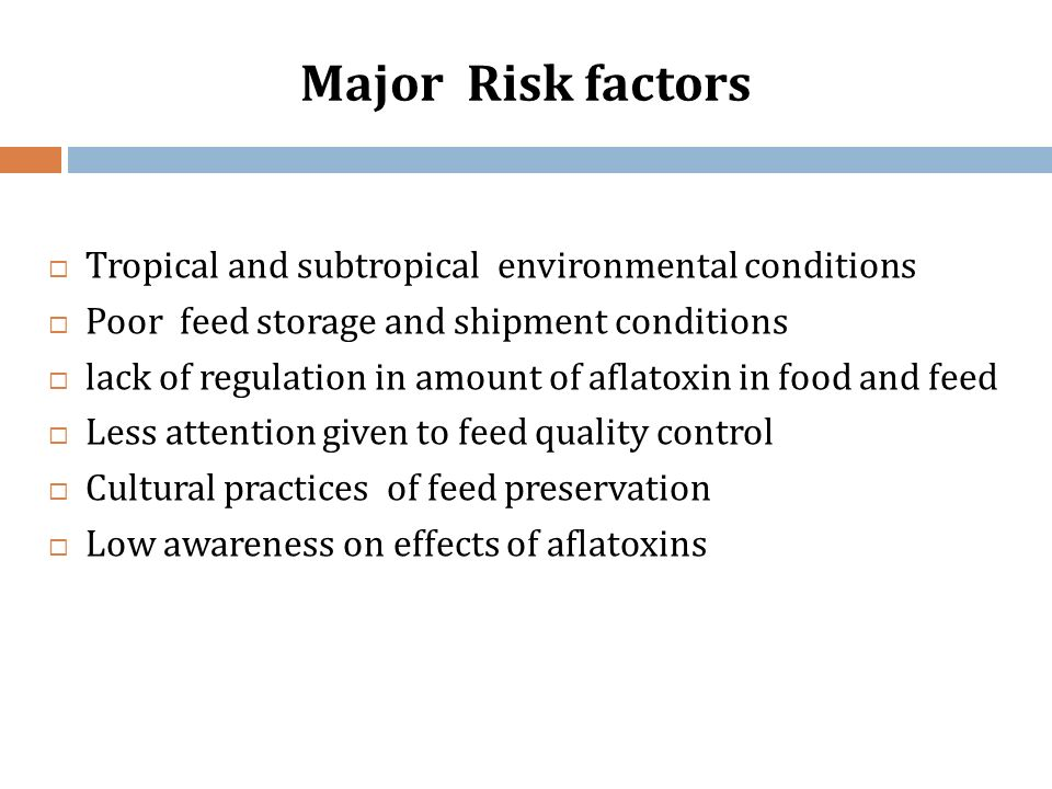 Major Risk factors Tropical and subtropical environmental conditions