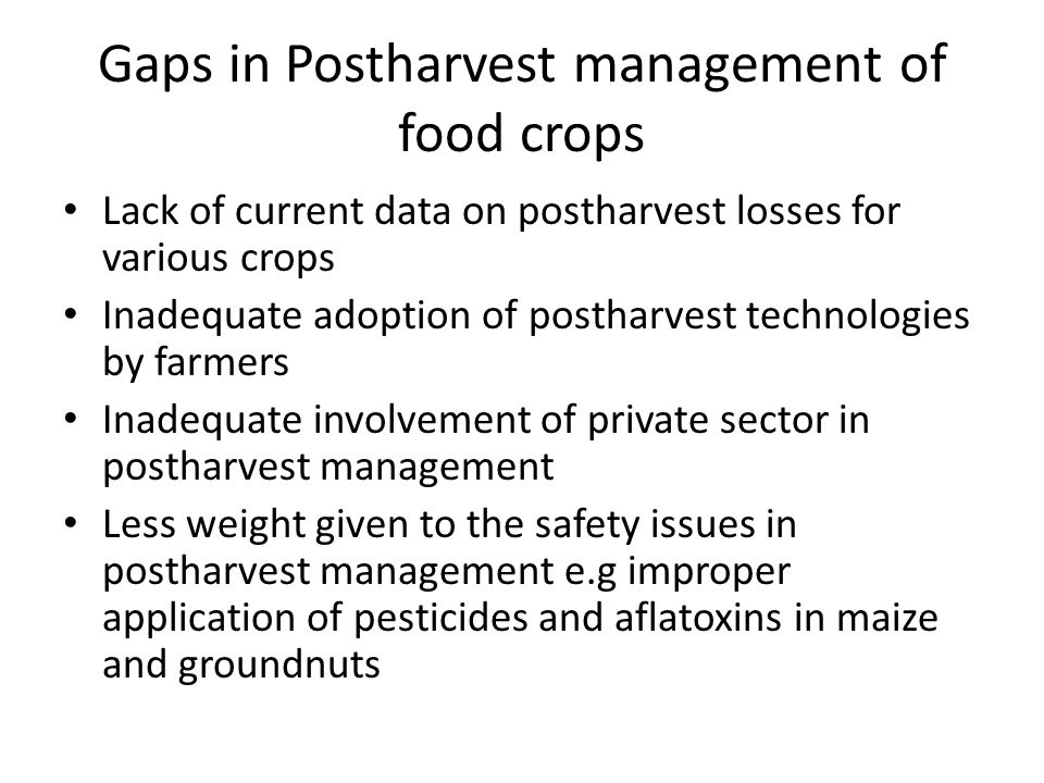 Gaps in Postharvest management of food crops