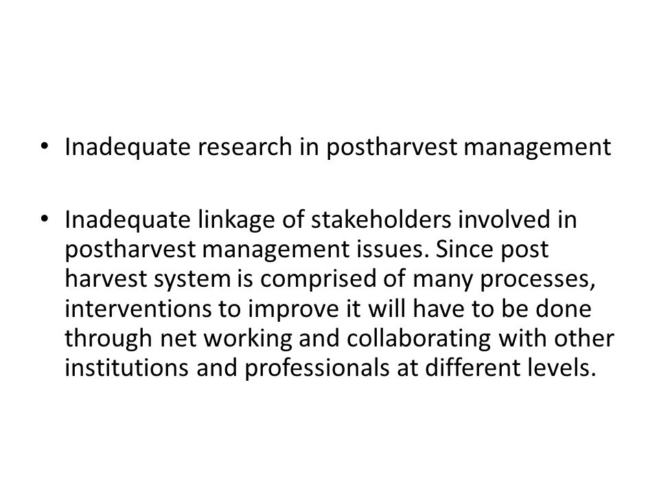 Inadequate research in postharvest management