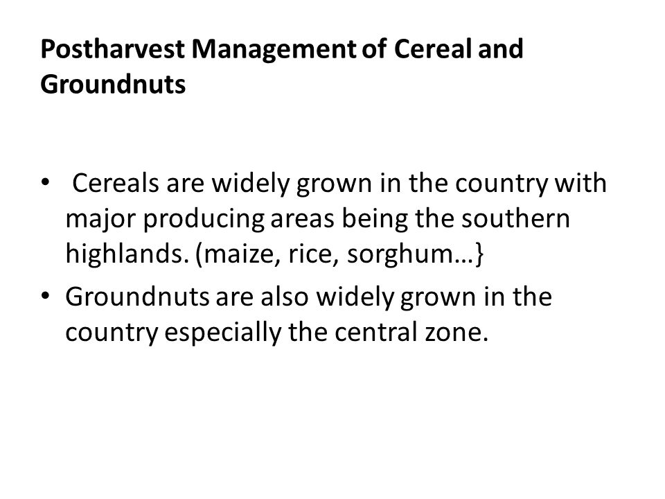 Postharvest Management of Cereal and Groundnuts