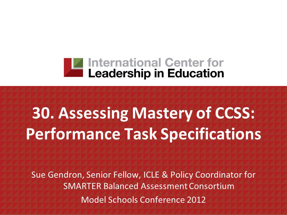 30. Assessing Mastery of CCSS: Performance Task Specifications