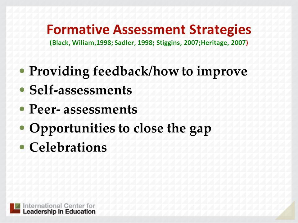 Formative Assessment Strategies (Black, Wiliam,1998; Sadler, 1998; Stiggins, 2007;Heritage, 2007)