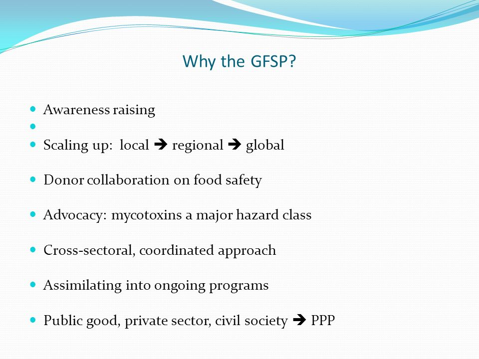 Why the GFSP Awareness raising Scaling up: local  regional  global