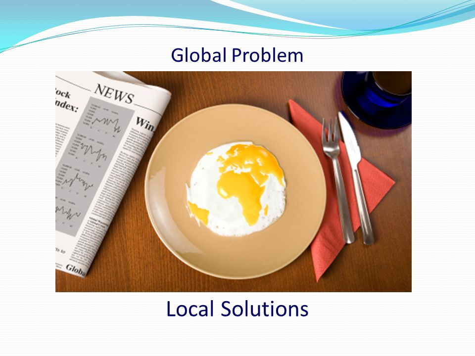 Global Problem Local Solutions