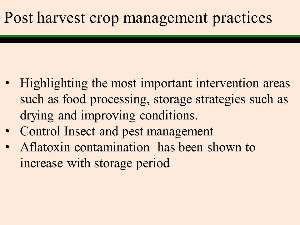 Post harvest crop management practices