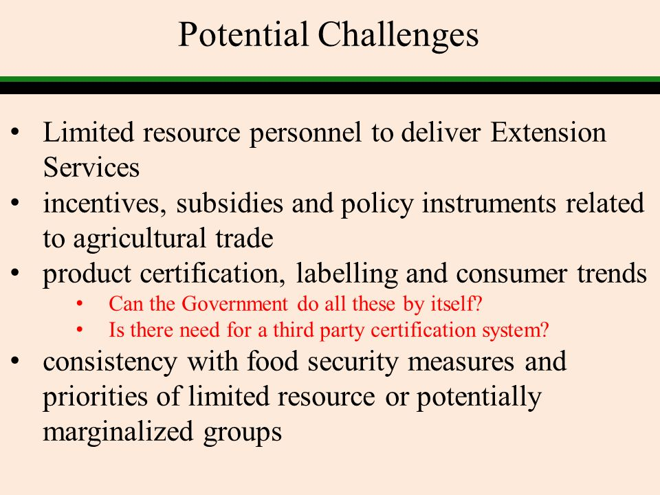 Potential Challenges Limited resource personnel to deliver Extension Services.