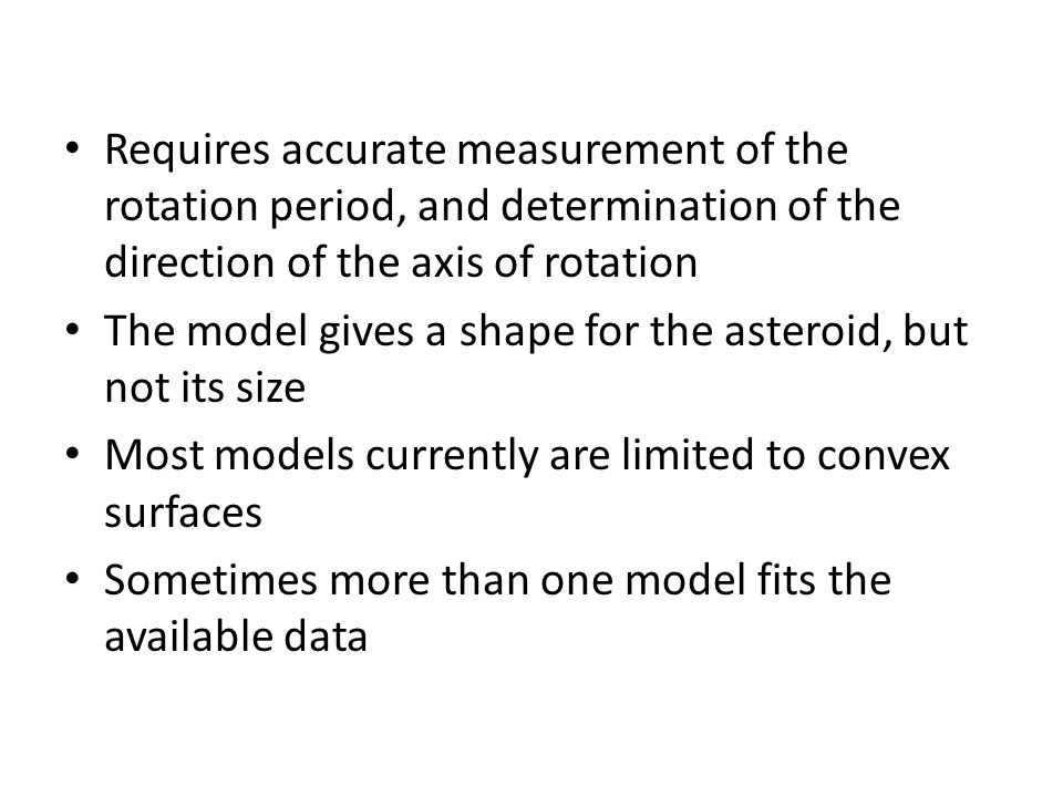 Requires accurate measurement of the rotation period, and determination of the direction of the axis of rotation