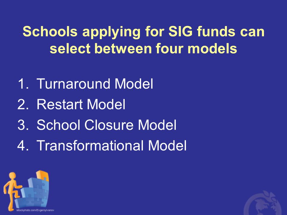 Schools applying for SIG funds can select between four models